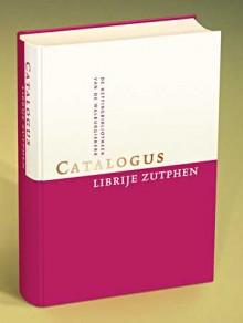 Catalogus Librije Zutphen, de kettingbibliotheek van de Walburgiskerk