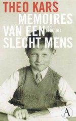 Theo Kars: 'Memoires van een slecht mens' (deel 1)