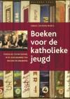 Boeken voor de katholieke jeugd - Verzuiling en ontzuiling in de geschiedenis van Zwijsen en Malmberg