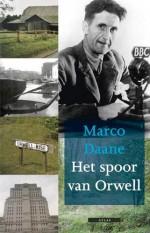 'Het spoor van Orwell' - Marco Daane schreef een biografisch reisboek over George Orwell