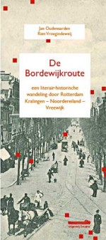 De Bordewijkroute, een literair-historische wandeling door Rotterdam