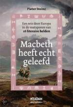 'Macbeth heeft echt geleefd' - Pieter Steinz reist door Europa in de voetsporen van 16 literaire helden