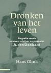 Hans Olink schreef biografie van A. den Doolaard, 'Dronken van het leven'