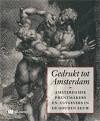 Gedrukt tot Amsterdam - Amsterdamse prentmakers en -uitgevers in de gouden eeuw