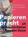 Papieren pracht uit de Amsterdamse Gouden Eeuw