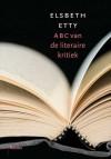ABC van de literaire kritiek - Elsbeth Etty