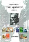 Toon Kortooms, de auteur en zijn werk - naslagwerk van verzamelaar Herman Frenken
