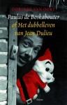 Het dubbelleven van Jean Dulieu - schepper van Paulus de Boskabouter - door Dorinde van Oort