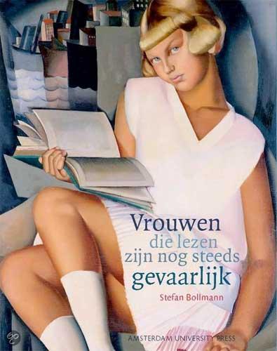Vrouwen die lezen zijn nog steeds gevaarlijk u2013 nieuw boek van Stefan ...
