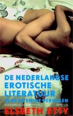 Nederlandse erotische literatuur in 80 en enige verhalen, de keuze van Elsbeth Etty