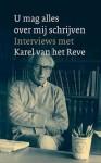 U mag alles over mij schrijven - interviews met Karel van het Reve