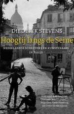 'Hoogtij langs de Seine' - Nederlandse schrijvers en kunstenaars in Parijs (1948-1968)