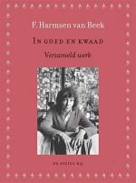 'In goed en kwaad' - het verzamelde literaire werk van Fritzi Harmsen van Beek