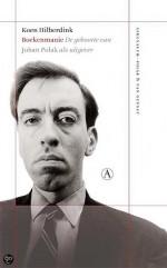 Boekenmanie - de geboorte van Johan Polak als uitgever, door Koen Hilberdink