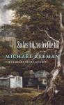 Zo las hij, zo leefde hij - verzamelde necrologieën geschreven door Michaël Zeeman