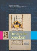 Turcksche boucken - de oosterse verzameling van Levinus Warner, diplomaat in 17e eeuws Istanbul